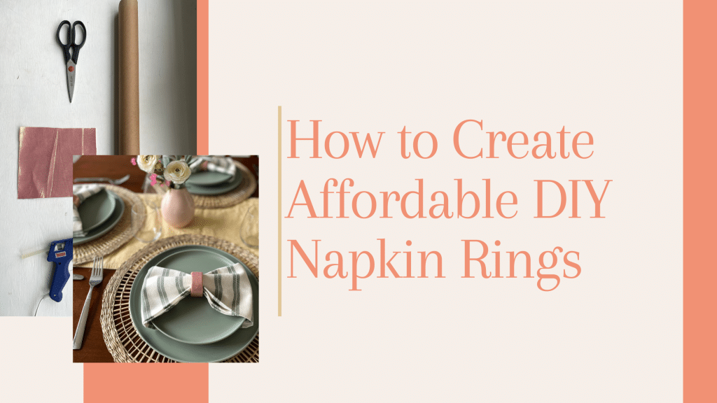 How to create affordable DIY napkin rings